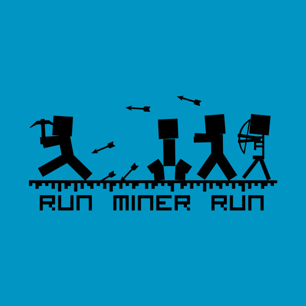 Run Miner Run