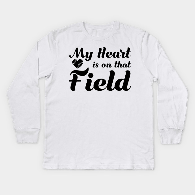 94d89d46 My Heart is on that Field Baseball Softball Mom Kids Long Sleeve T-Shirt