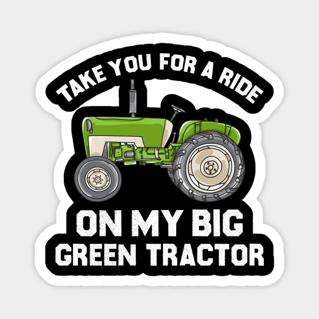 My Big Green Tractor Lyrics Go Green Collections