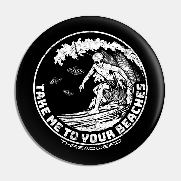 Take Me To Your Beaches Surfing Alien