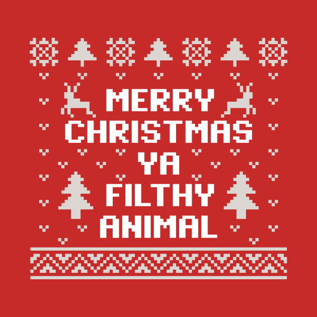 337205 1 - Merry Christmas Ya Filthy Animal