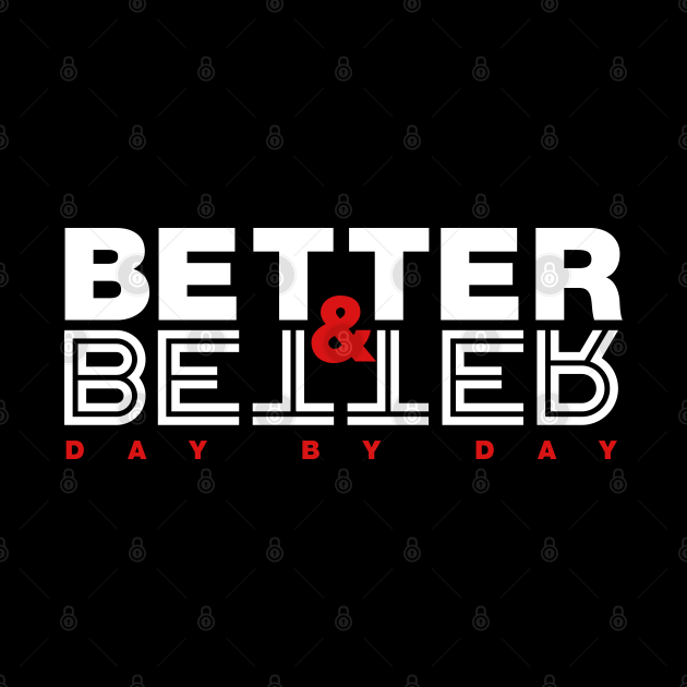 Better & Better Day by Day