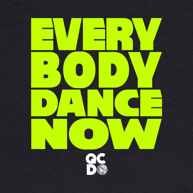 Everybody Dance Now BOLD