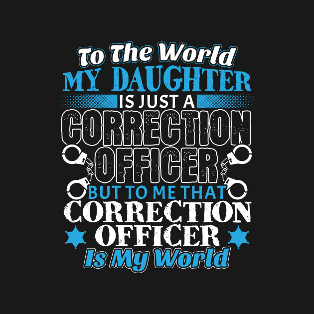 Proud My Daughter Is A Correction Officer