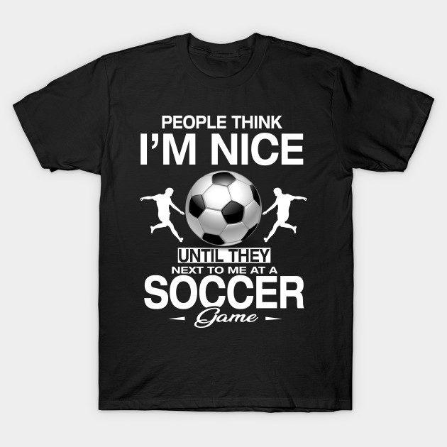 7f8328b66b Soccer T-Shirt Funny Quotes Humor Sayings Sports Gift - Soccer - T ...