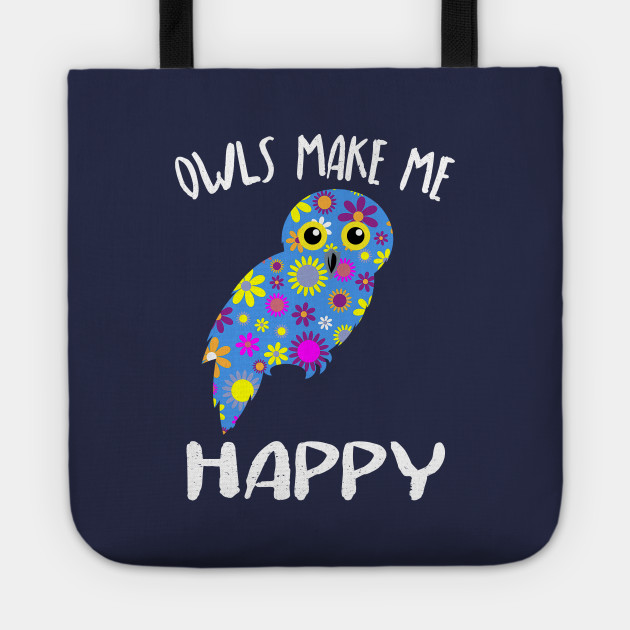 Owls Make Me Happy Cute Floral Gift Ideas