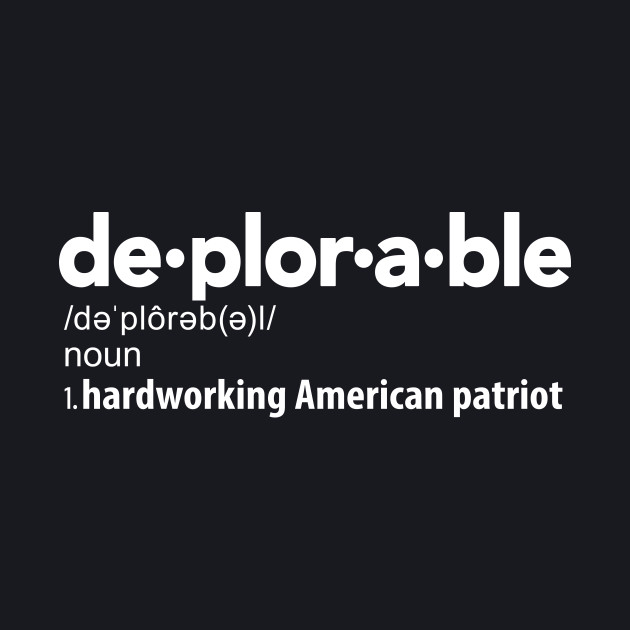 Deplorable Definition: Hardworking American Patriot