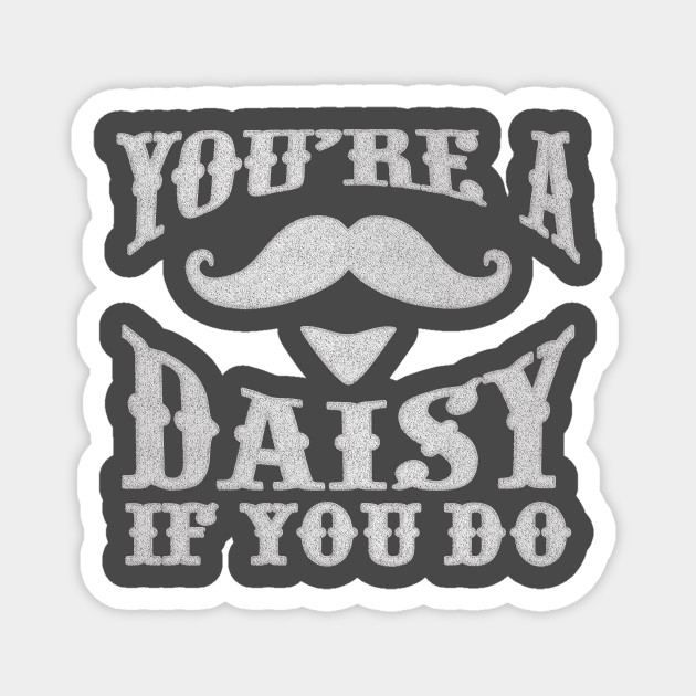 Tombstone Fans! You're A Daisy If You Do... or Don't!
