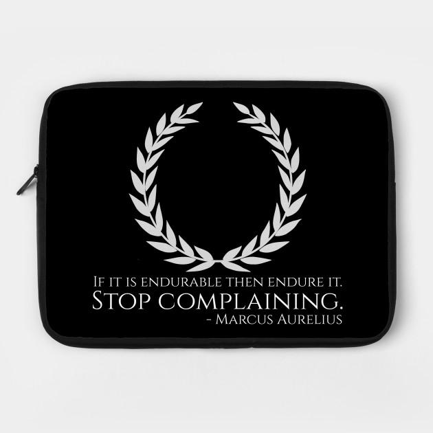 Marcus Aurelius Stoicism Philosophy Quote Stop Complaining