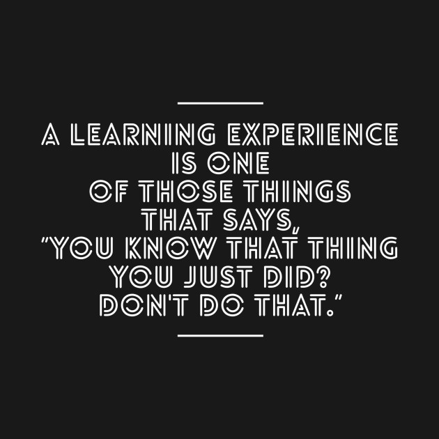Learning Experience (One)