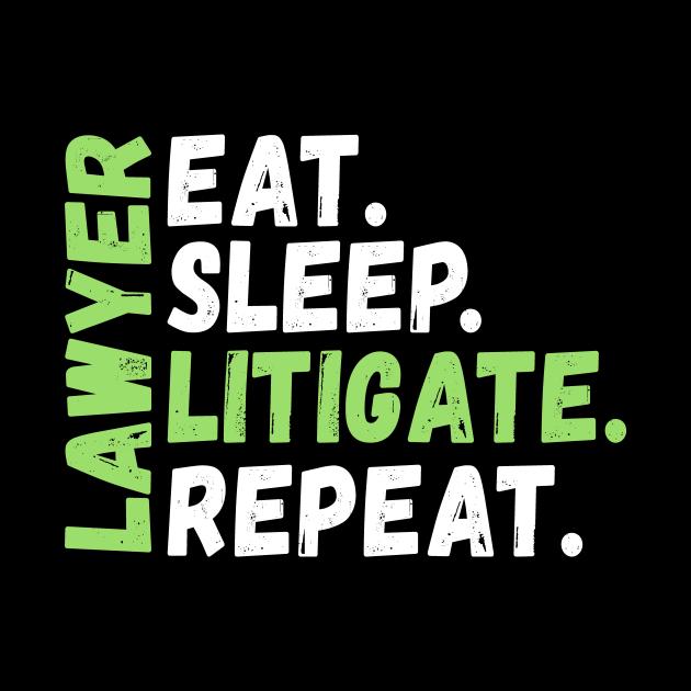 Lawyer, Eat. Sleep. Litigate. Repeat.