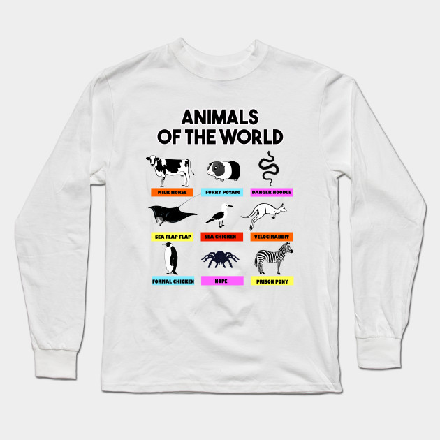 cafbcbb0 Funny Animals Of The World - Better Names - Animal - Long Sleeve T ...