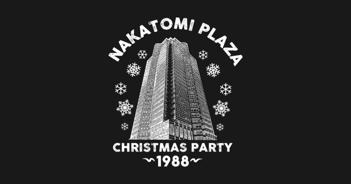 Nakatomi Plaza Christmas Party 1988 Die Hard - Nakatomi Plaza - T ...