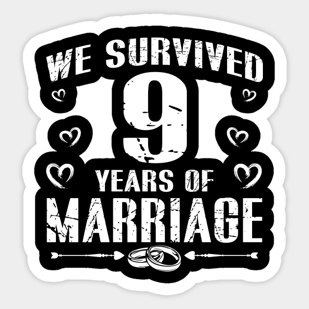 9 Years Marriage 9th Wedding Anniversary 9th Wedding Anniversary Gifts Sticker Teepublic Uk