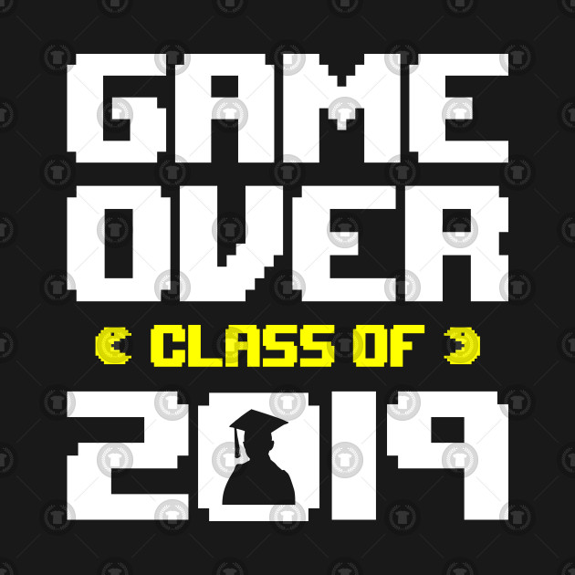 Game Over Class Of 2019