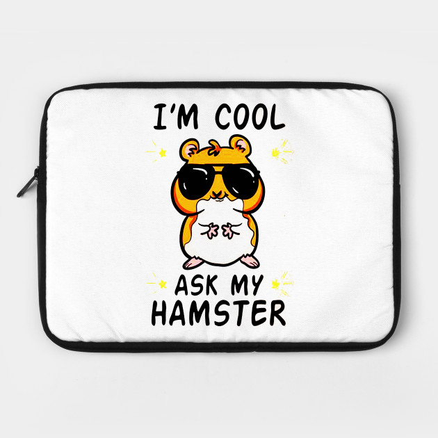 I'm Cool Ask My Hamster