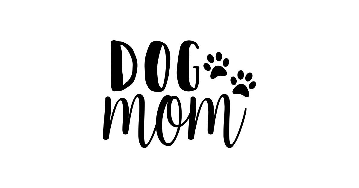 DOG QUOTES T-SHIRT DOG MOM