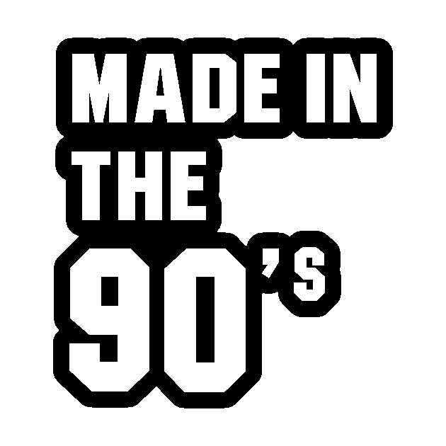 Made In The 90/'s