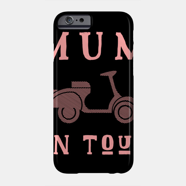 Mum On Tour Mother's Day Mother motorcycle Phone Case