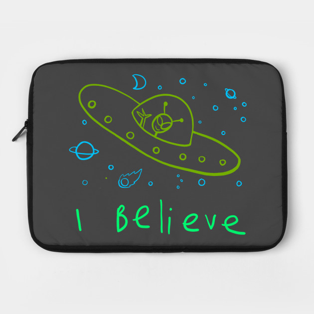 I believe in Aliens