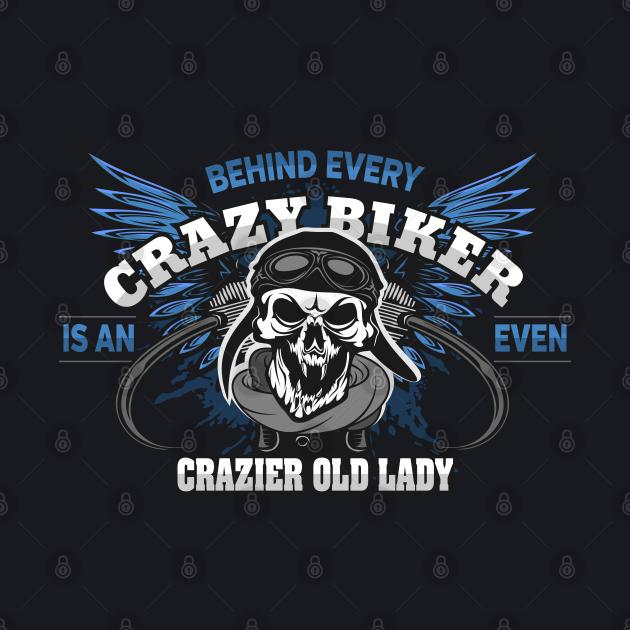 Crazy Biker Crazier Old Lady