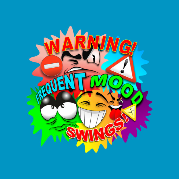 Warning! Frequent Mood Swings Cartoon Faces