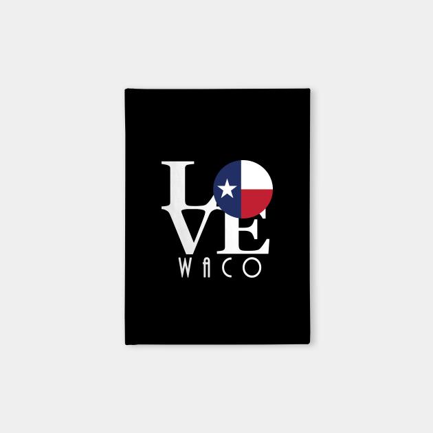 LOVE Waco TX