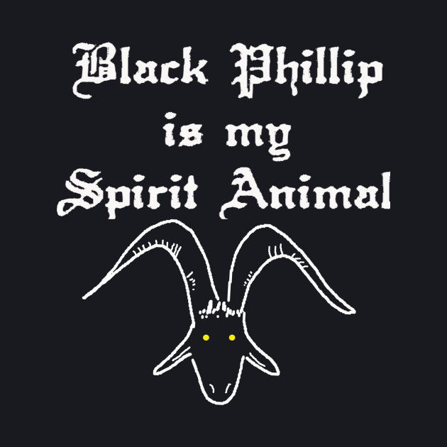 Black Phillip is my Spirit Animal