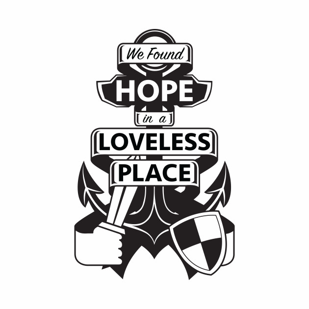 We found HOPE in a LOVELESS place