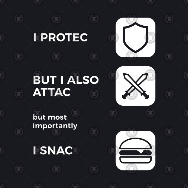I Protec I Attac I Snac