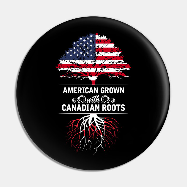 Canadian Roots American Grown
