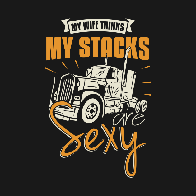 My Wife Thinks My Stacks Are Sexy