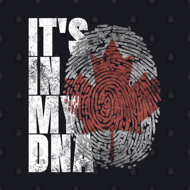 It's In My DNA Canadian T-Shirt Maple Leaf Canada Flag Gifts