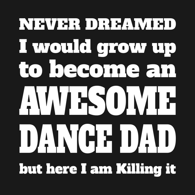 Awesome Dance Dad