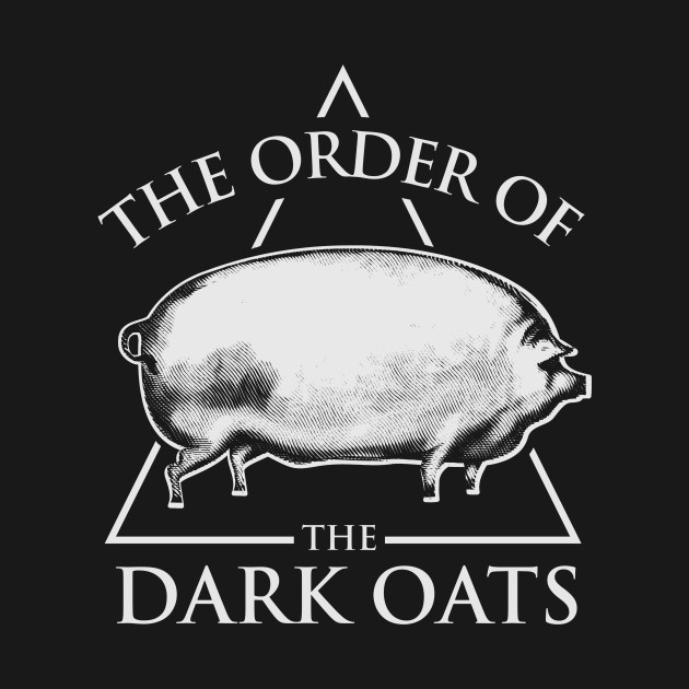 Earlier Version Order Of The Dark Oats, No Oats Brother