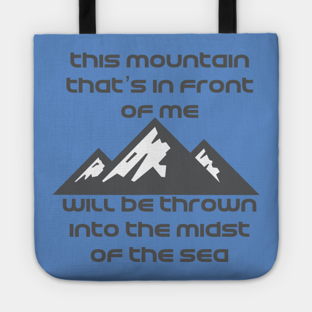 This mountain that's in front of me will be thrown into the midst of the  sea Bethel
