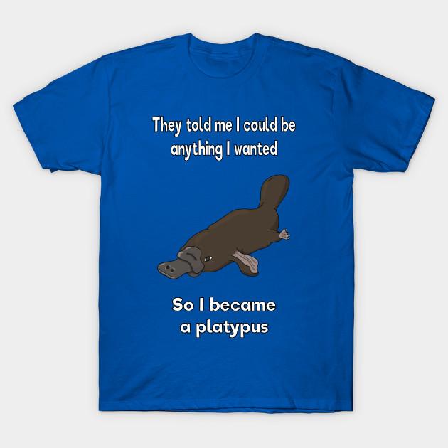 I Became A Platypus T Shirt Design Platypus Tee Shirt