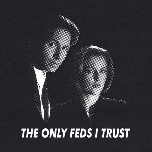 The Only Feds I Trust