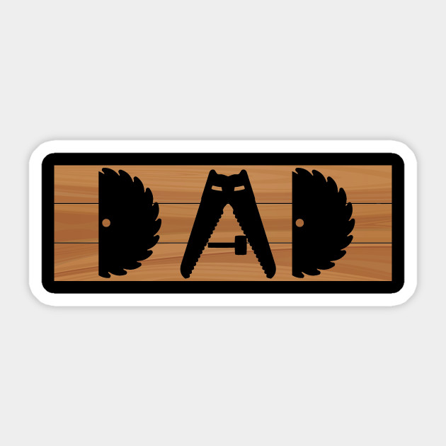 Carpenter Dad T Shirt Fathers Carpentry Lover Birthday Gift Sticker