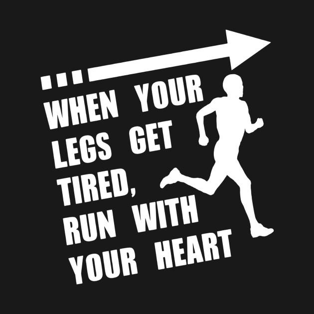 When Your Legs Get Tired Running Motivation Tshirt For Men