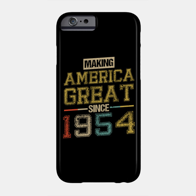 Born In 1954 64th Birthday Years America Great Flag Phone Case