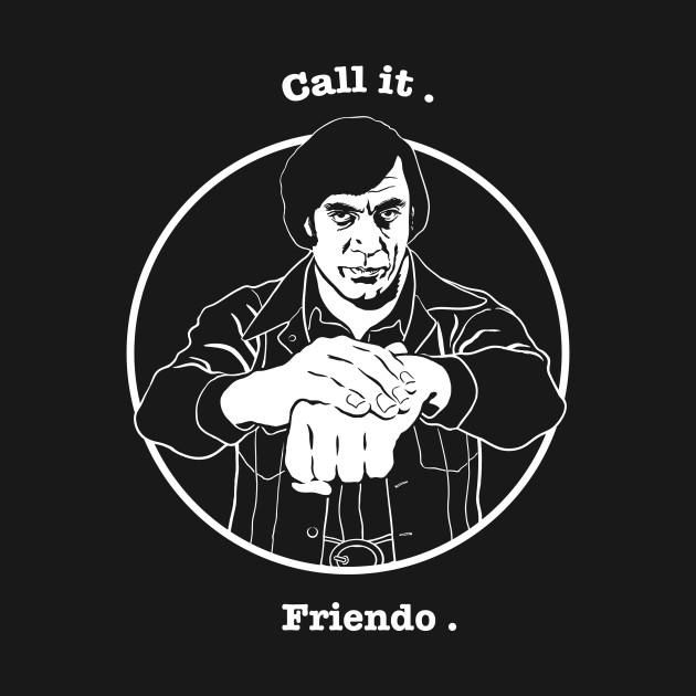 CALL IT. FRIENDO.