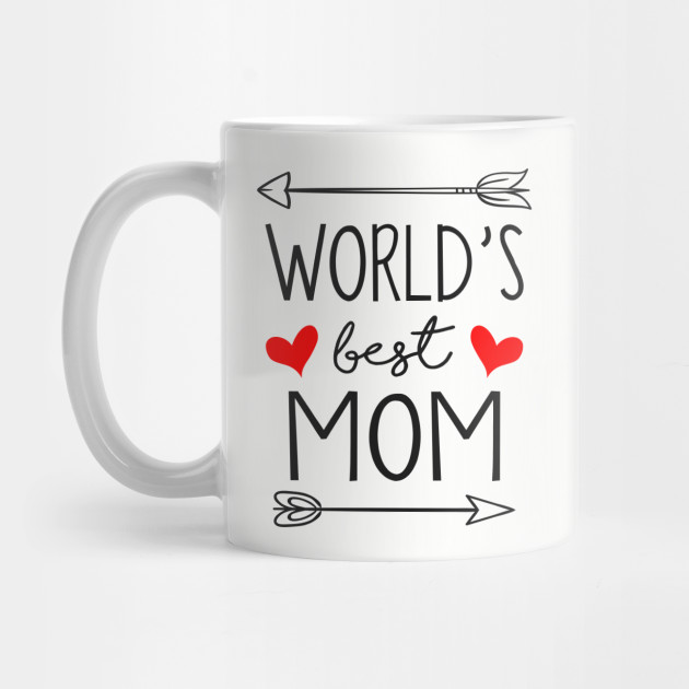 World's Best Mom - Mother's Day Gift - Happy Mothers Day - Mug | TeePublic