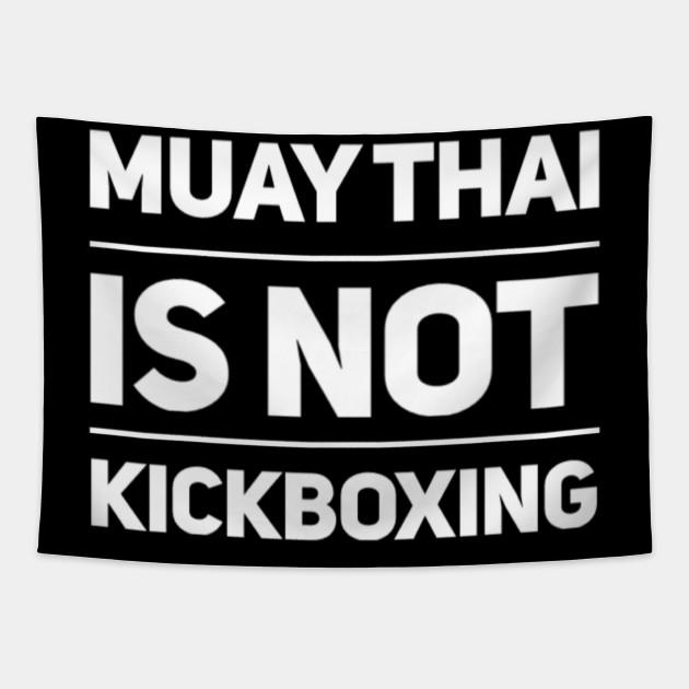 Muay Thai is not Kickboxing