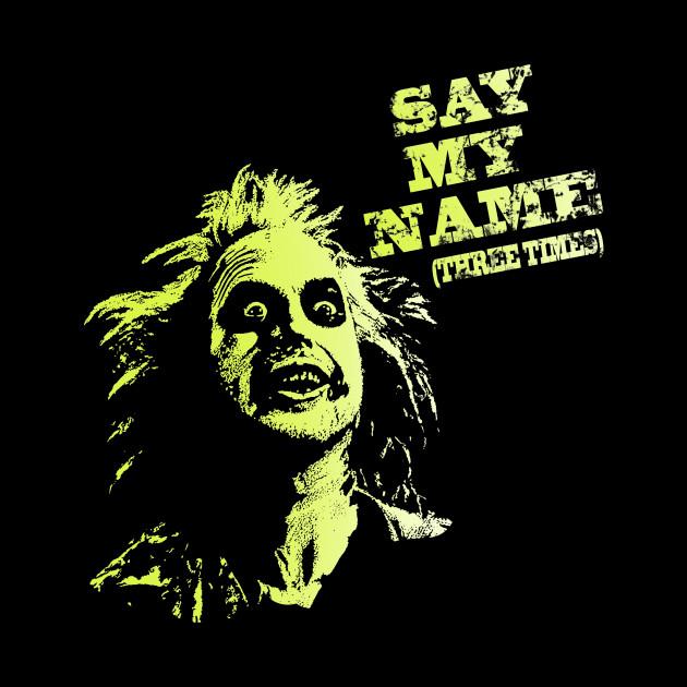 Say my name(three times)