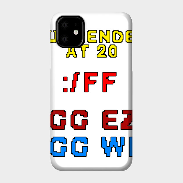Surrender At 20 League Of Legends Phone Case Teepublic A wide variety of ff20 options are available to you related searches for ff20 teepublic