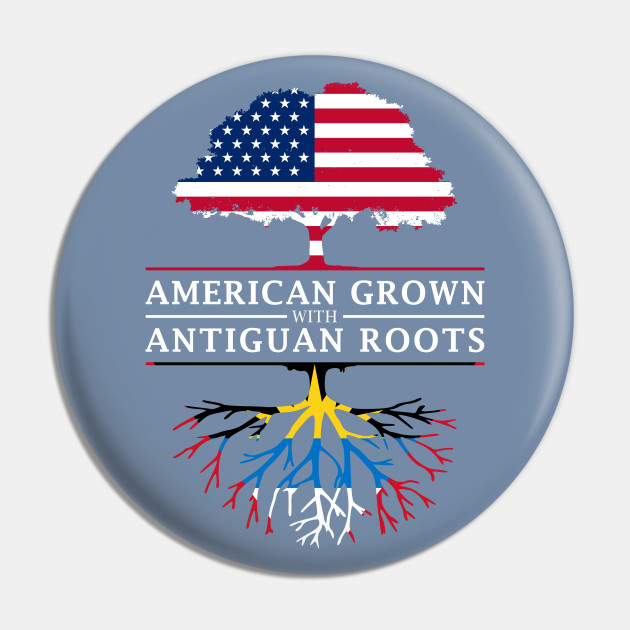 American Grown with Antiguan Roots - Antigua and Barbuda