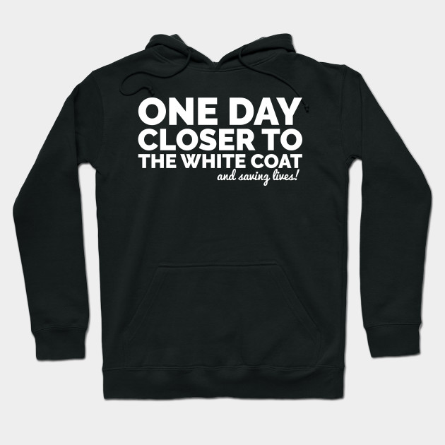 e80102570 One Day Closer Premed Shirt - Premed - Hoodie | TeePublic