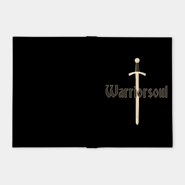 Warriorsoul, sword, warrior, sayings