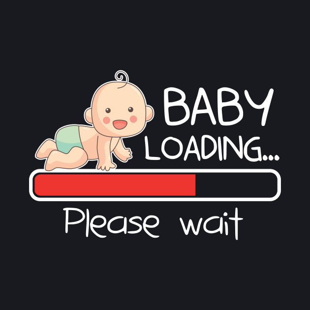 Baby is Loading T Shirt & Pregnant Women Shirts Funny